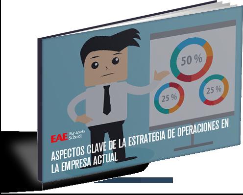 Aspectos clave de la Estrategia de Operaciones en la empresa actual